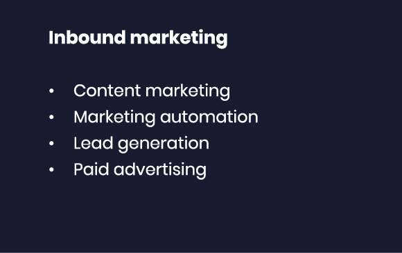 Inbound marketing Content marketing Marketing automation Lead generation Paid advertising