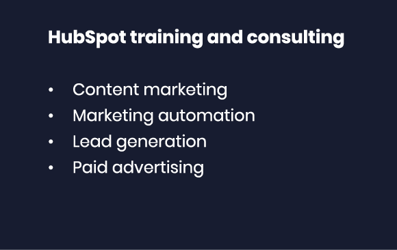 HubSpot training and consulting Content marketing Marketing automation Lead generation Paid advertising