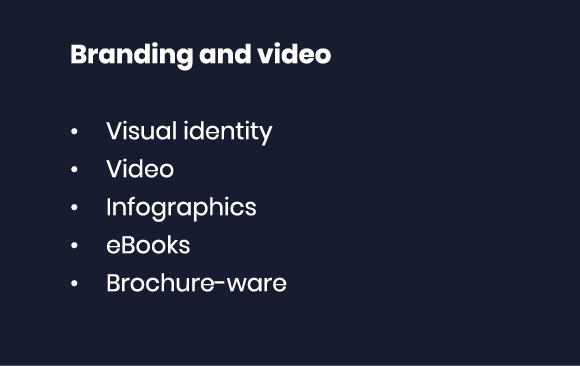 Branding and video Visual identity Video Infographics eBooks Brochure-ware